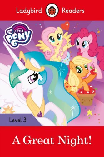 My Little Pony: A Great Night! - Ladybird Readers - Level 3