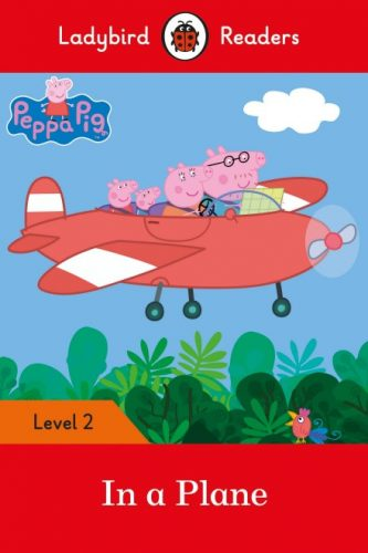 Peppa Pig: In a Plane - Ladybird Readers - Level 2