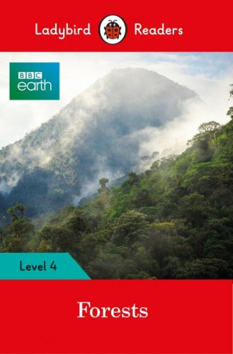 BBC Earth: Forests - Ladybird Readers - Level 4